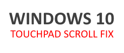 Windows 10 Touchpad scroll not working: How to fix?